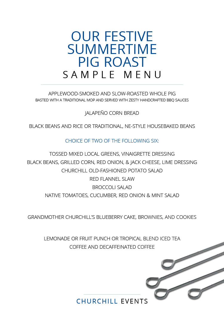 Applewood smoked and slow roasted whole pig, basted with a traditional mop and served with an array of zesty BBQ sauces is served alongside jalapeño cornbread, black beans and rice or traditional, NE style baked beans and your choice of sides for this festive and casual feast.